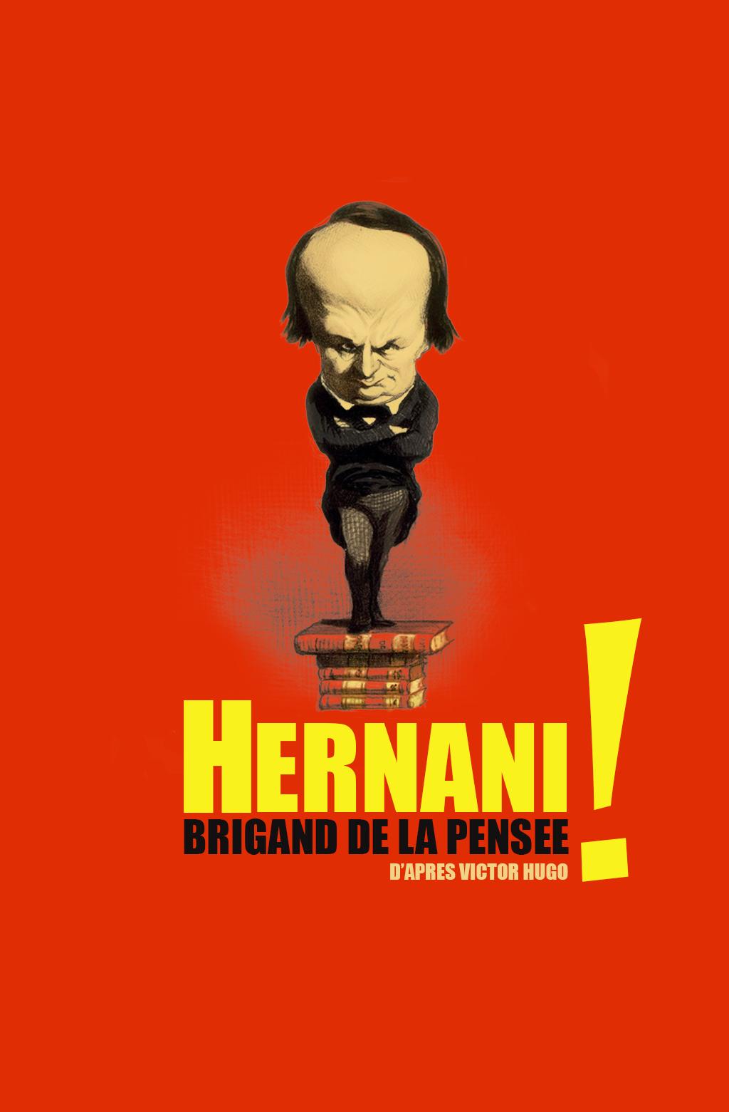 AFFICHE Hernani, brigand de la pensée